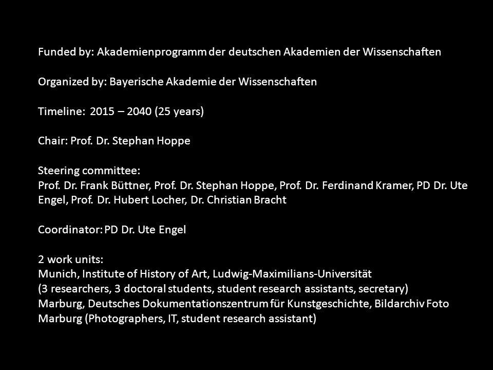 Funded by: Akademienprogramm der deutschen Akademien der Wissenschaften Organized by: Bayerische Akademie der Wissenschaften Timeline: 2015 – 2040 (25