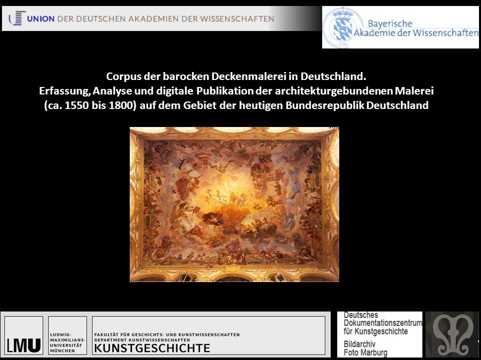 Corpus der barocken Deckenmalerei in Deutschland. Erfassung, Analyse und digitale Publikation der architekturgebundenen Malerei (ca. 1550 bis 1800) au