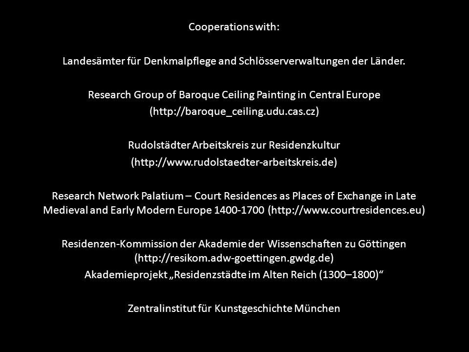 Cooperations with: Landesämter für Denkmalpflege and Schlösserverwaltungen der Länder. Research Group of Baroque Ceiling Painting in Central Europe (