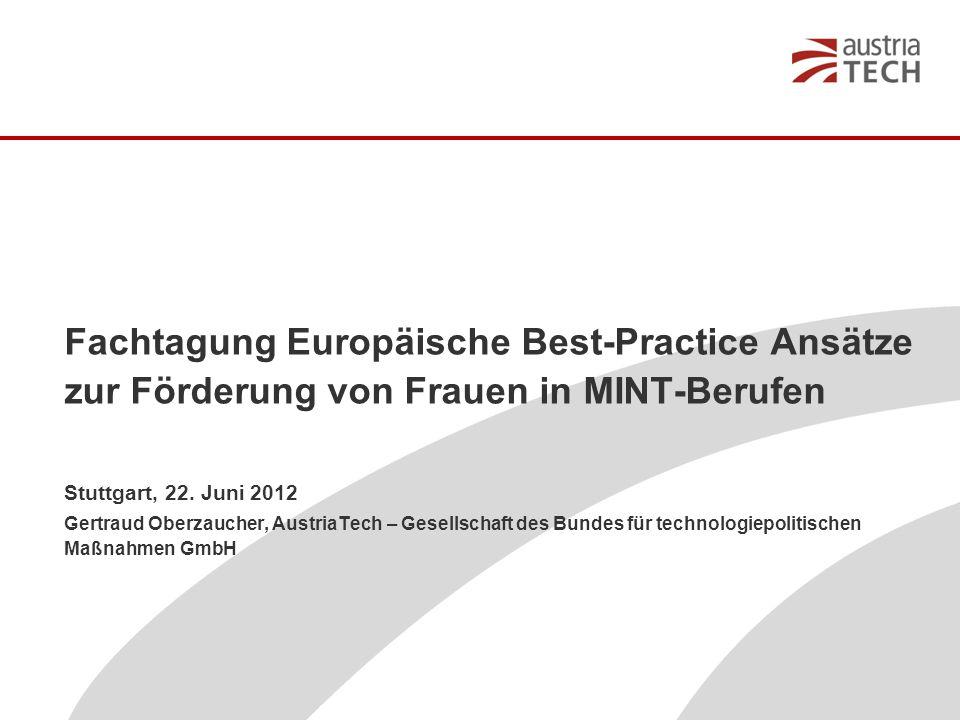 Fachtagung Europäische Best-Practice Ansätze zur Förderung von Frauen in MINT-Berufen Stuttgart, 22.