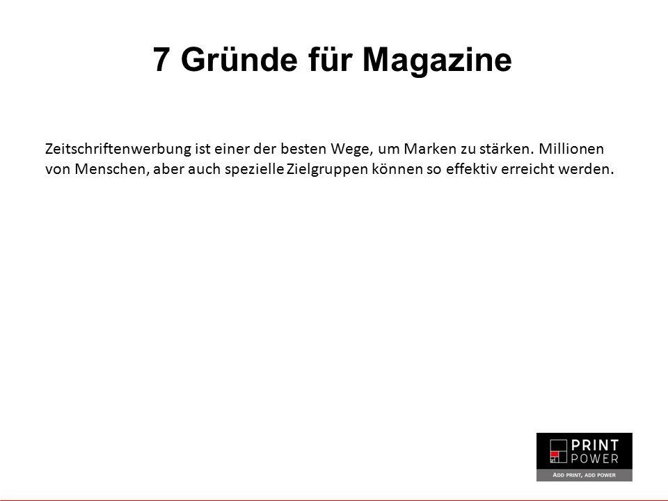 Zeitschriftenwerbung ist einer der besten Wege, um Marken zu stärken. Millionen von Menschen, aber auch spezielle Zielgruppen können so effektiv errei