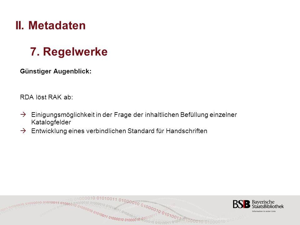 Günstiger Augenblick: RDA löst RAK ab:  Einigungsmöglichkeit in der Frage der inhaltlichen Befüllung einzelner Katalogfelder  Entwicklung eines verb