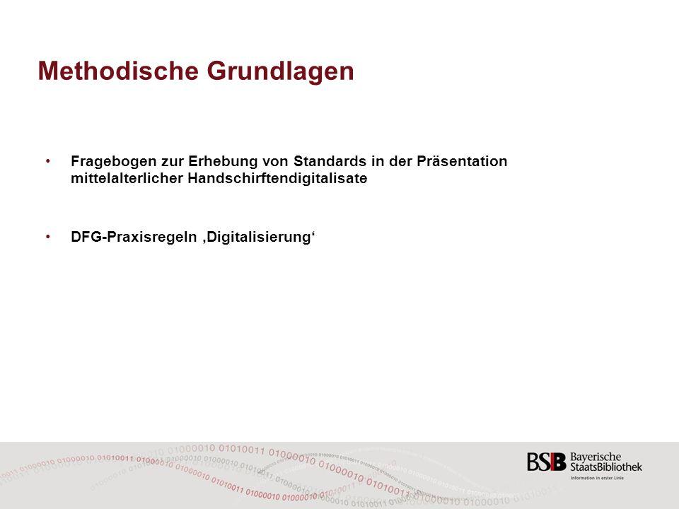Methodische Grundlagen Fragebogen zur Erhebung von Standards in der Präsentation mittelalterlicher Handschirftendigitalisate DFG-Praxisregeln 'Digital