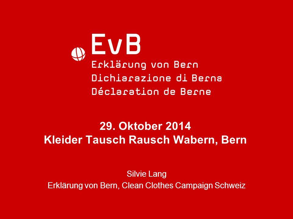 PHZ Zentralschweiz – Zug, 30.9.2009 29. Oktober 2014 Kleider Tausch Rausch Wabern, Bern Silvie Lang Erklärung von Bern, Clean Clothes Campaign Schweiz