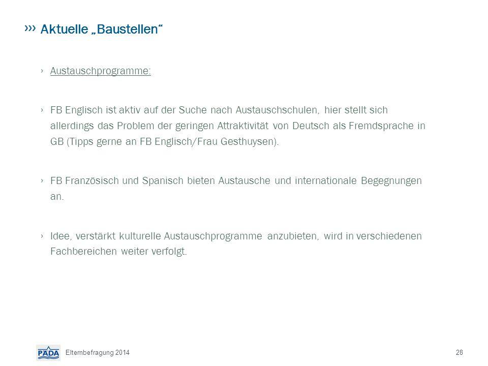 """Aktuelle """"Baustellen › Austauschprogramme: › FB Englisch ist aktiv auf der Suche nach Austauschschulen, hier stellt sich allerdings das Problem der geringen Attraktivität von Deutsch als Fremdsprache in GB (Tipps gerne an FB Englisch/Frau Gesthuysen)."""