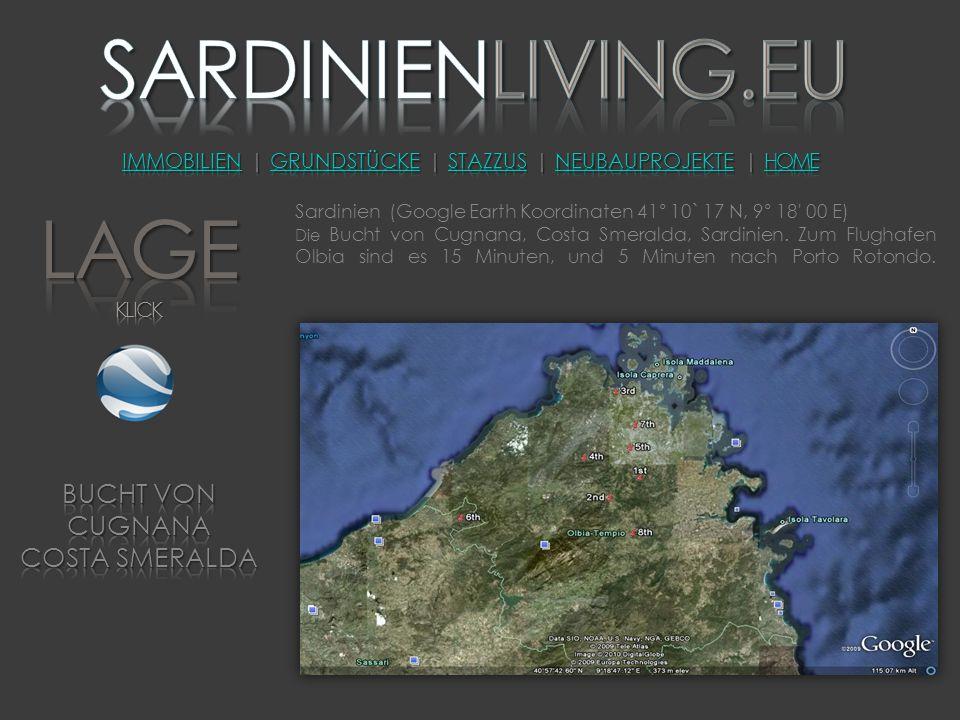 Sardinien (Google Earth Koordinaten 41° 10` 17 N, 9° 18' 00 E) Die Bucht von Cugnana, Costa Smeralda, Sardinien. Zum Flughafen Olbia sind es 15 Minute