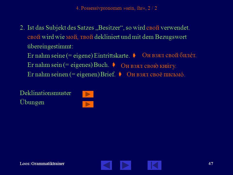 Loos: Grammatiktrainer47 4. Possessivpronomen »sein, ihr«, 2 / 2 2.