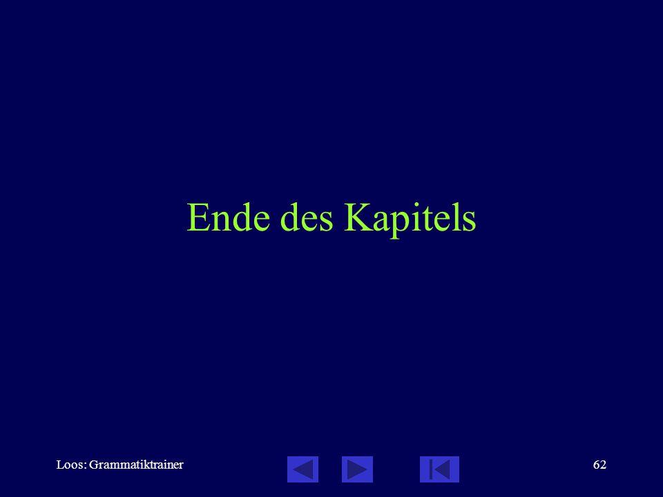 Loos: Grammatiktrainer62 Ende des Kapitels