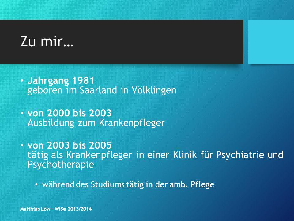 Zu mir… Jahrgang 1981 geboren im Saarland in Völklingen von 2000 bis 2003 Ausbildung zum Krankenpfleger von 2003 bis 2005 tätig als Krankenpfleger in