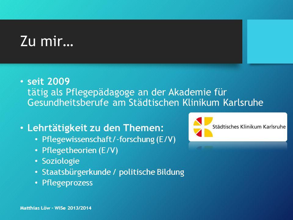 Zu mir… seit 2009 tätig als Pflegepädagoge an der Akademie für Gesundheitsberufe am Städtischen Klinikum Karlsruhe Lehrtätigkeit zu den Themen: Pflege