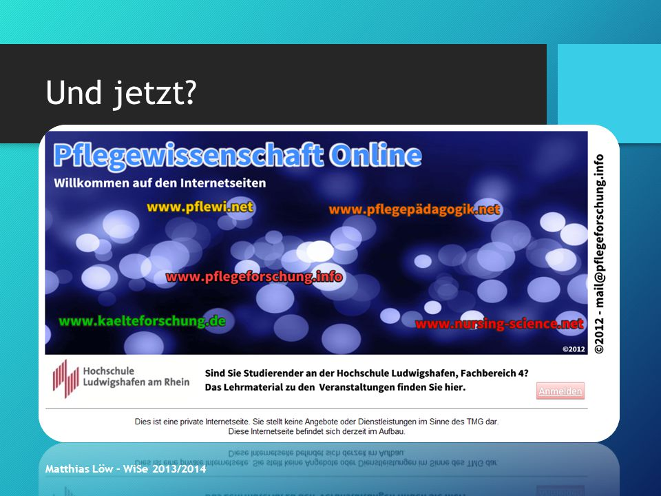 Und jetzt? Was erwarten Sie? Was interessiert Sie? Themenplanung Aufgabenteilung Informationen zum Lehrmaterial www.pflegeforschung.info / www.pflewi.