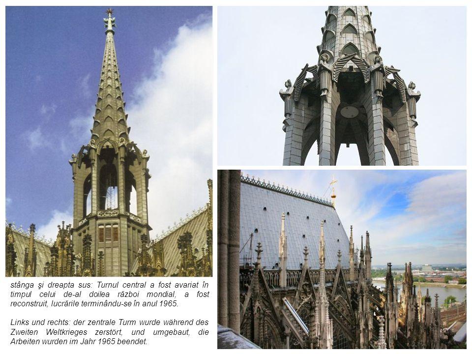 stânga şi dreapta sus: Turnul central a fost avariat în timpul celui de-al doilea război mondial, a fost reconstruit, lucrările terminându-se în anul