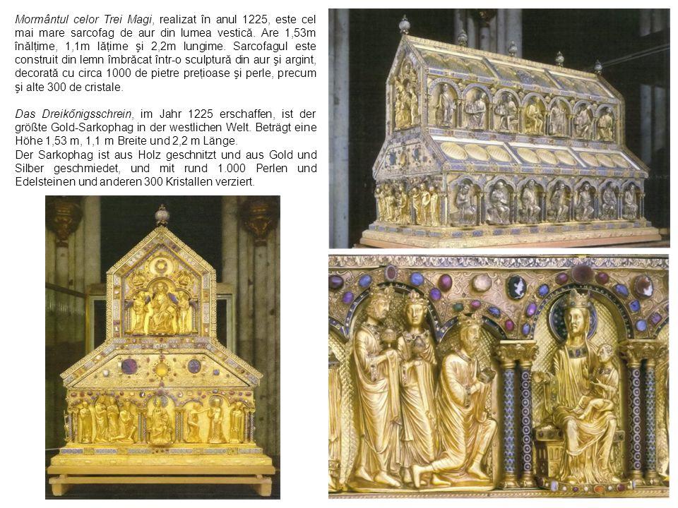 Mormântul celor Trei Magi, realizat în anul 1225, este cel mai mare sarcofag de aur din lumea vestică. Are 1,53m înălţime, 1,1m lăţime şi 2,2m lungime
