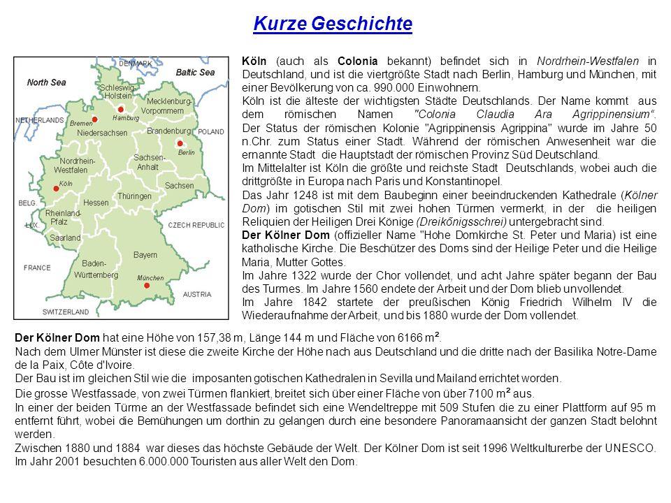 Kurze Geschichte Köln (auch als Colonia bekannt) befindet sich in Nordrhein-Westfalen in Deutschland, und ist die viertgrößte Stadt nach Berlin, Hambu