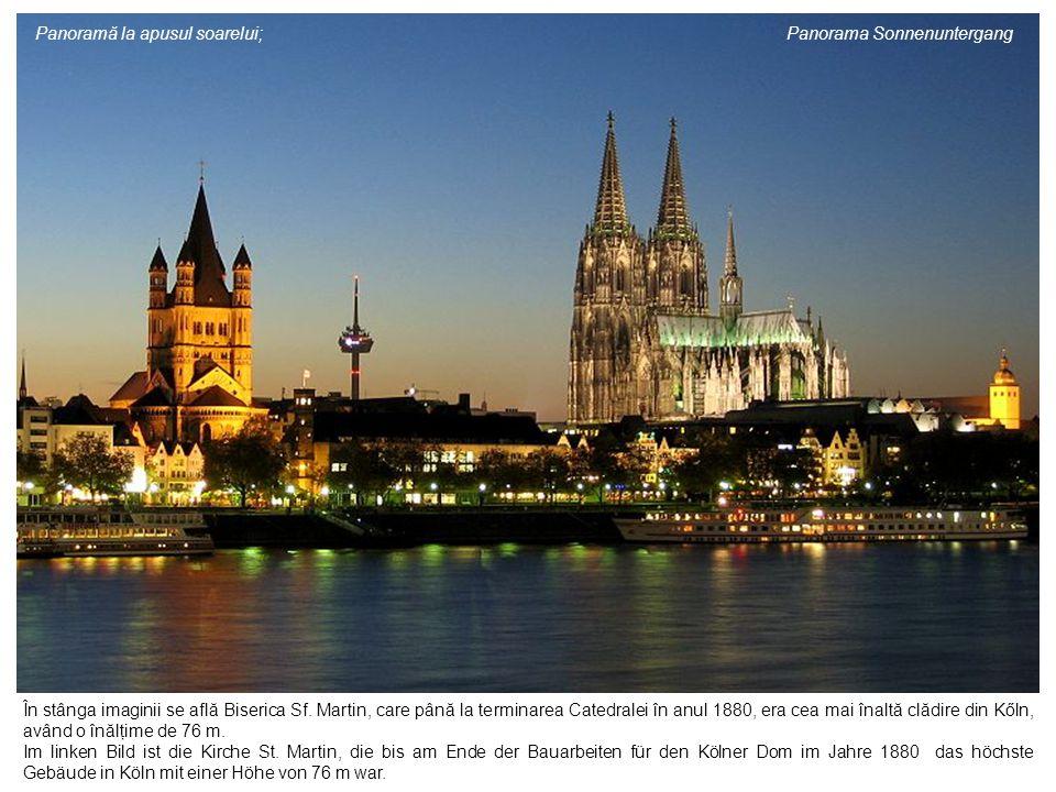 În stânga imaginii se află Biserica Sf. Martin, care până la terminarea Catedralei în anul 1880, era cea mai înaltă clădire din Kőln, având o înălţime