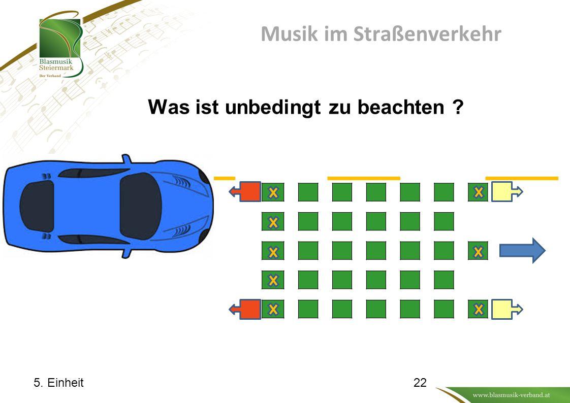 Musik im Straßenverkehr Was ist unbedingt zu beachten ? 5. Einheit22