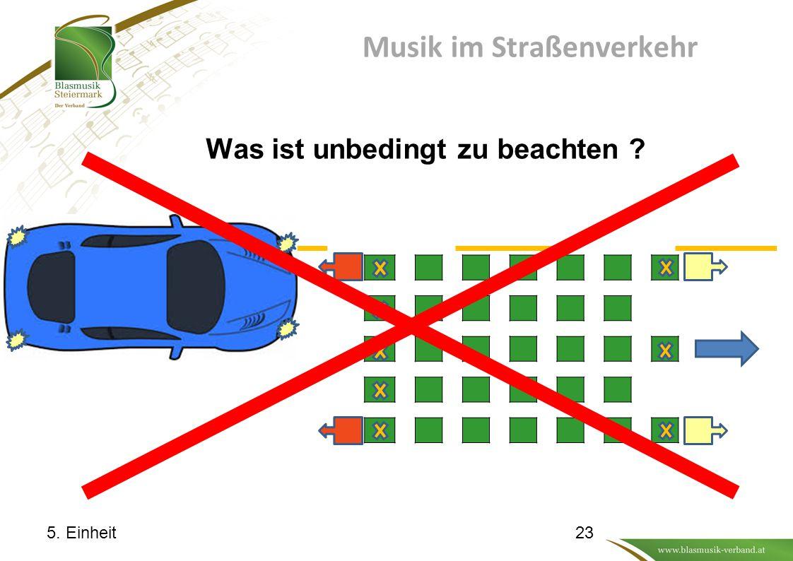 Musik im Straßenverkehr Was ist unbedingt zu beachten ? 5. Einheit23