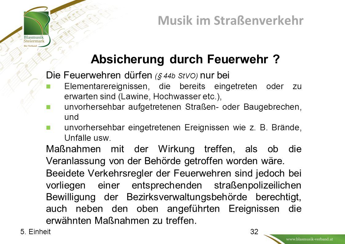 Musik im Straßenverkehr Absicherung durch Feuerwehr .