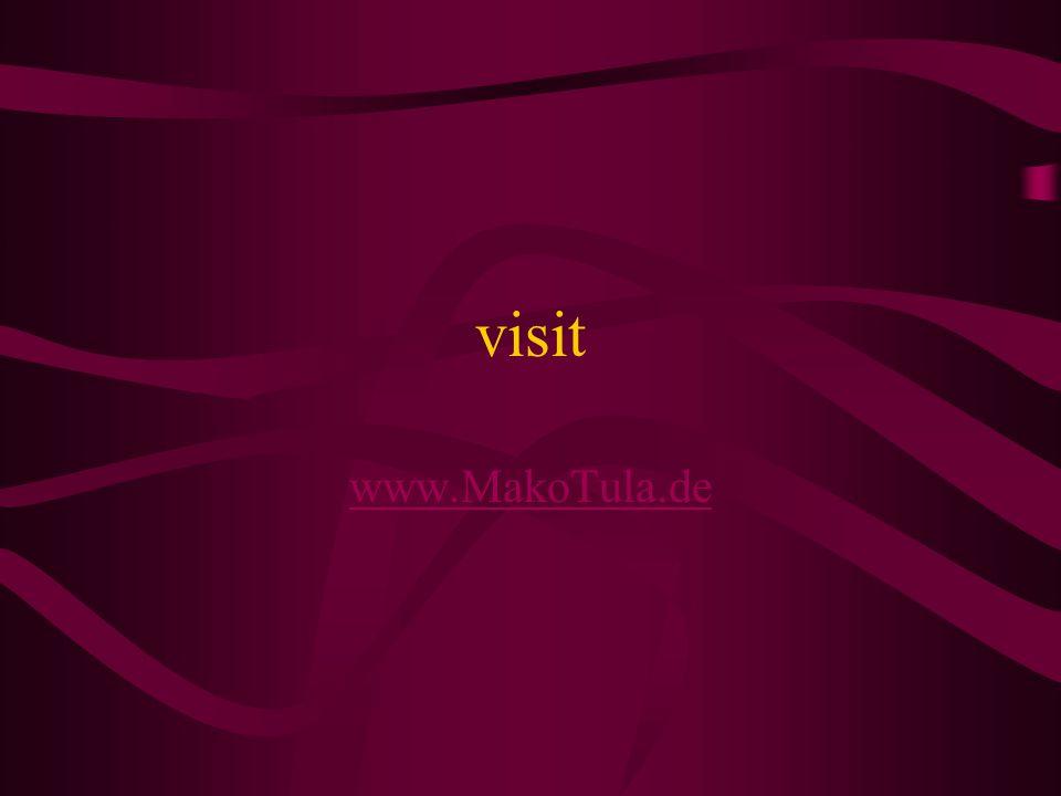 visit www.MakoTula.de