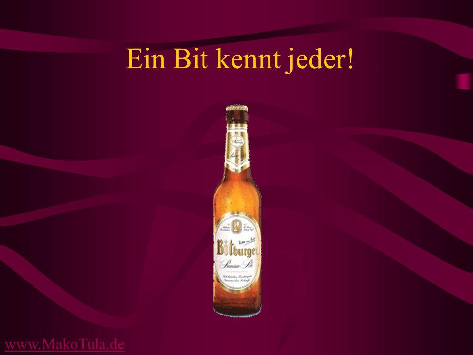 www.MakoTula.de Ein Bit kennt jeder!