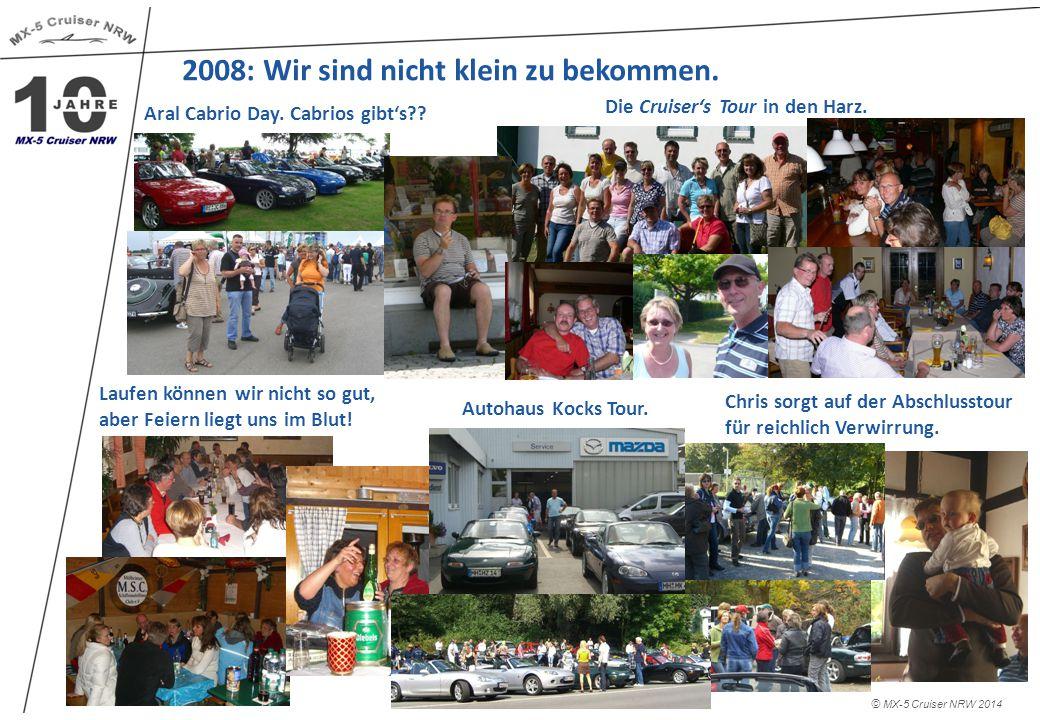 2008: Wir sind nicht klein zu bekommen. © MX-5 Cruiser NRW 2014 Die Cruiser's Tour in den Harz.