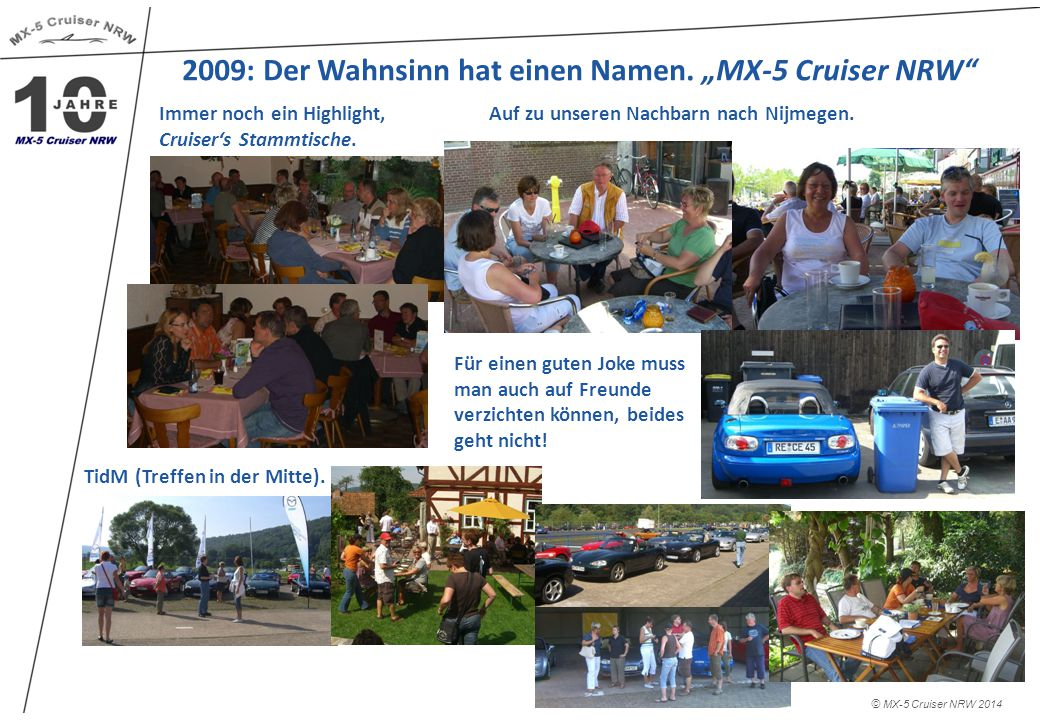 2009: Der Wahnsinn hat einen Namen.