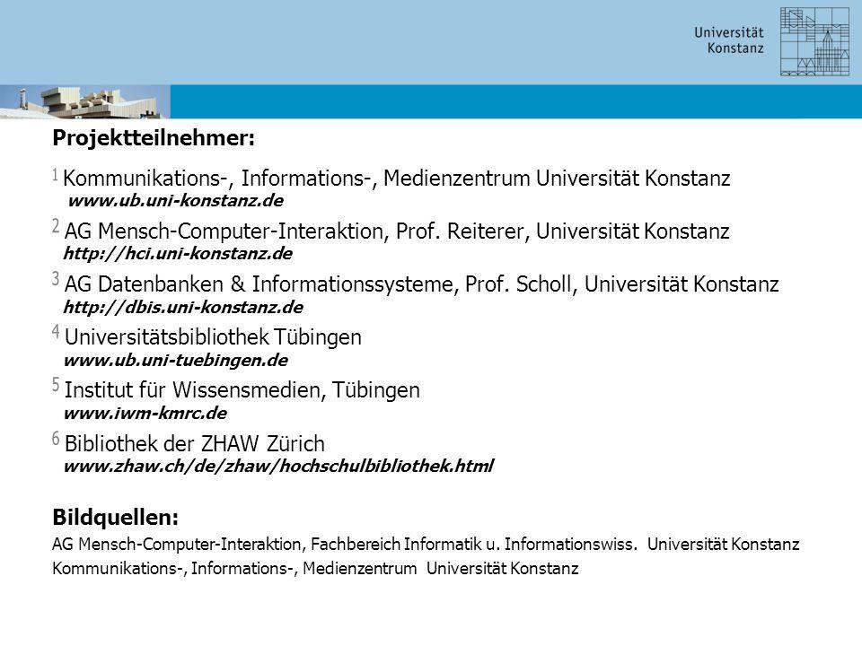 Projektteilnehmer: 1 Kommunikations-, Informations-, Medienzentrum Universität Konstanz www.ub.uni-konstanz.de 2 AG Mensch-Computer-Interaktion, Prof.