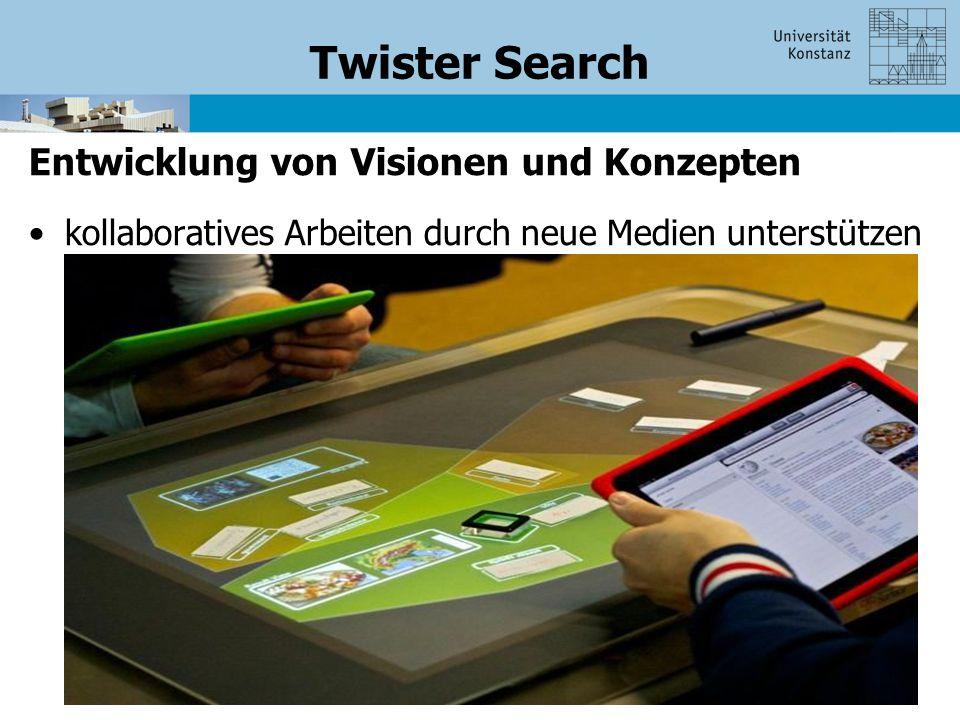 Twister Search Entwicklung von Visionen und Konzepten kollaboratives Arbeiten durch neue Medien unterstützen