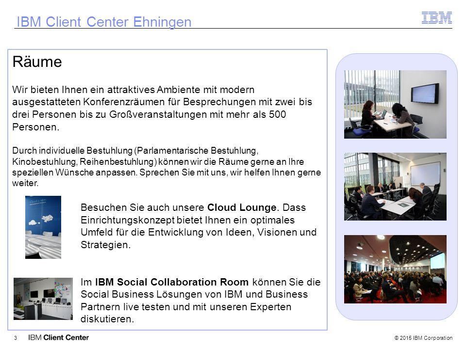© 2015 IBM Corporation3 IBM Client Center Ehningen Räume Wir bieten Ihnen ein attraktives Ambiente mit modern ausgestatteten Konferenzräumen für Besprechungen mit zwei bis drei Personen bis zu Großveranstaltungen mit mehr als 500 Personen.