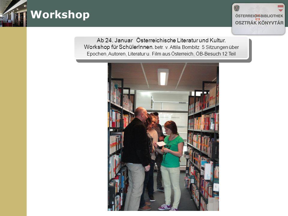 Workshop Ab 24. Januar Österreichische Literatur und Kultur.
