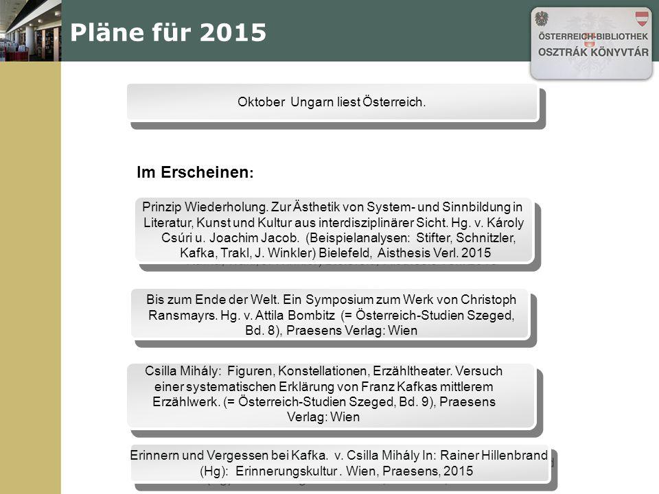 Pläne für 2015 Bis zum Ende der Welt. Ein Symposium zum Werk von Christoph Ransmayrs.