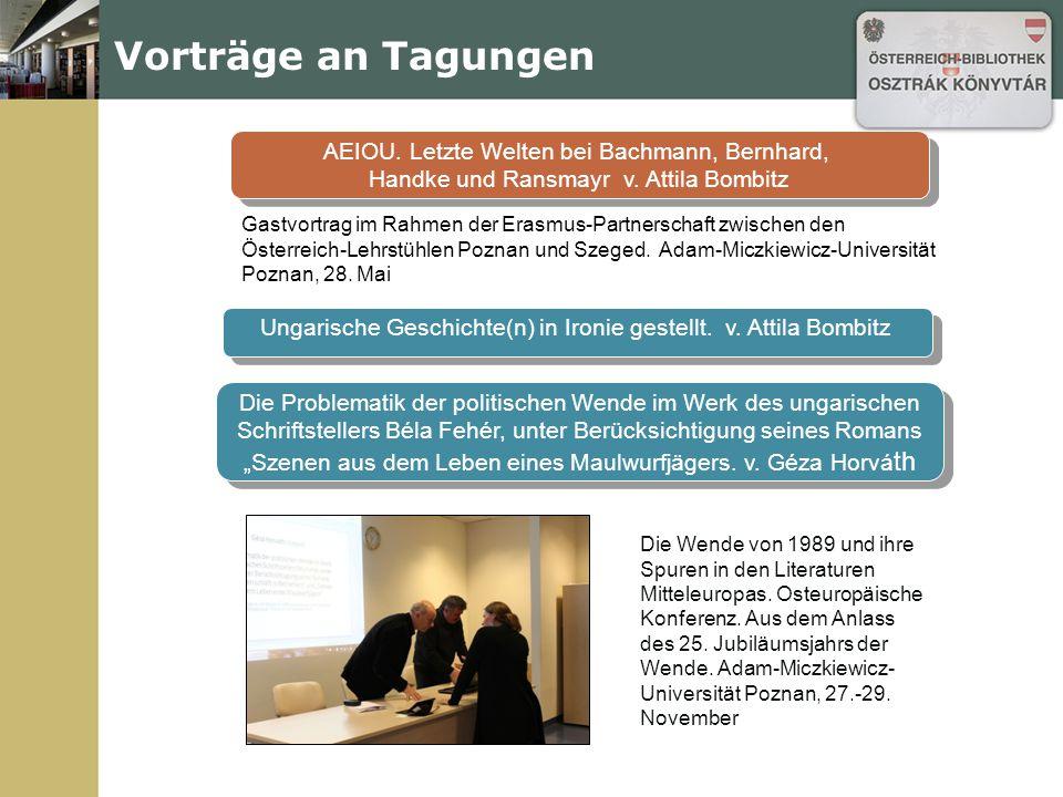 Vorträge an Tagungen AEIOU. Letzte Welten bei Bachmann, Bernhard, Handke und Ransmayr v.