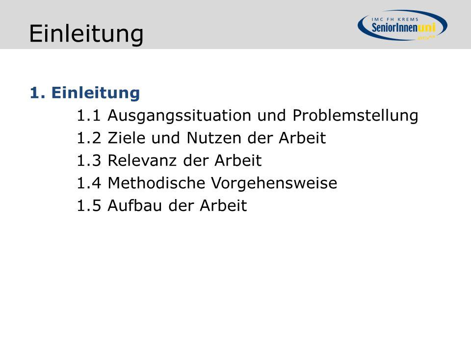Einleitung 1. Einleitung 1.1 Ausgangssituation und Problemstellung 1.2 Ziele und Nutzen der Arbeit 1.3 Relevanz der Arbeit 1.4 Methodische Vorgehenswe