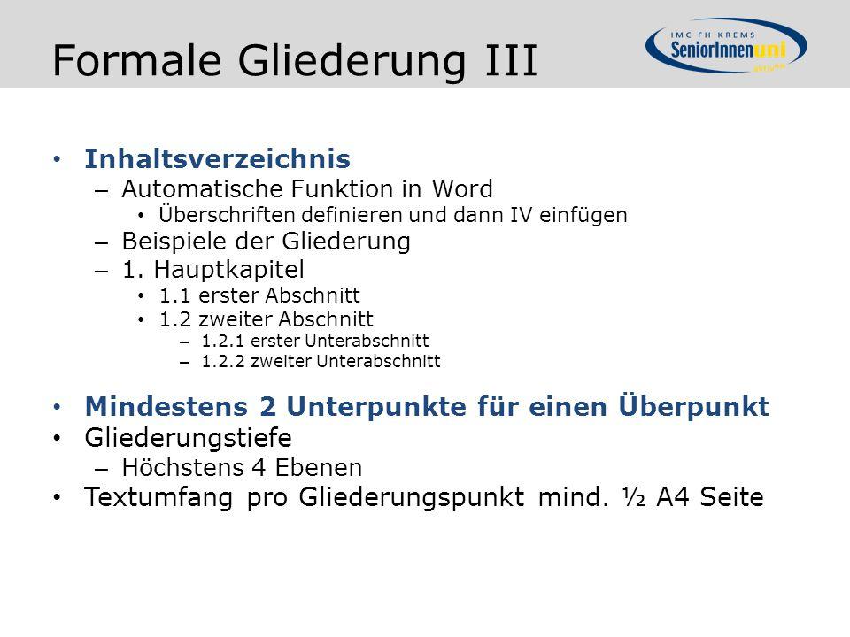 Formale Gliederung III Inhaltsverzeichnis – Automatische Funktion in Word Überschriften definieren und dann IV einfügen – Beispiele der Gliederung – 1