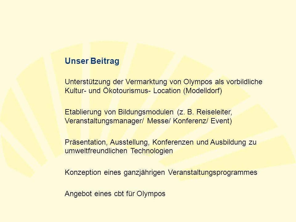 Unser Beitrag Unterstützung der Vermarktung von Olympos als vorbildliche Kultur- und Ökotourismus- Location (Modelldorf) Etablierung von Bildungsmodul
