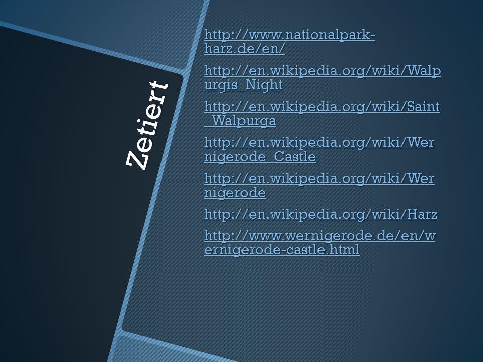 Zetiert http://www.nationalpark- harz.de/en/ http://www.nationalpark- harz.de/en/ http://en.wikipedia.org/wiki/Walp urgis_Night http://en.wikipedia.or