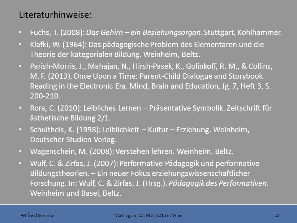 Wilfried Sommer Vortrag am 15. Mai 2015 in Wien25 Literaturhinweise: Fuchs, T.