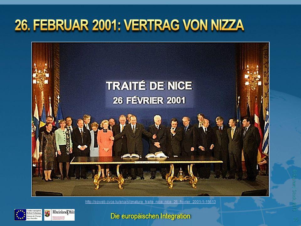 © Richard Stock, 2013 http://sgweb.cvce.lu/ena/signature_traite_nice_nice_26_fevrier_2001-1-15613 35 Die europäischen Integration