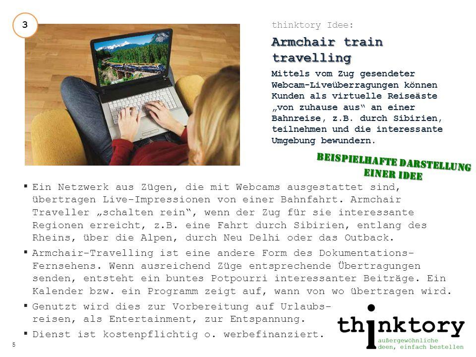 thinktory Idee: Mit der Bahn einmal um den Globus Die Bahn gibt es weltweit in jedem Land, auch zwischen den Ländern und Kontinenten sind sämtlich Verbindungen herstellbar.