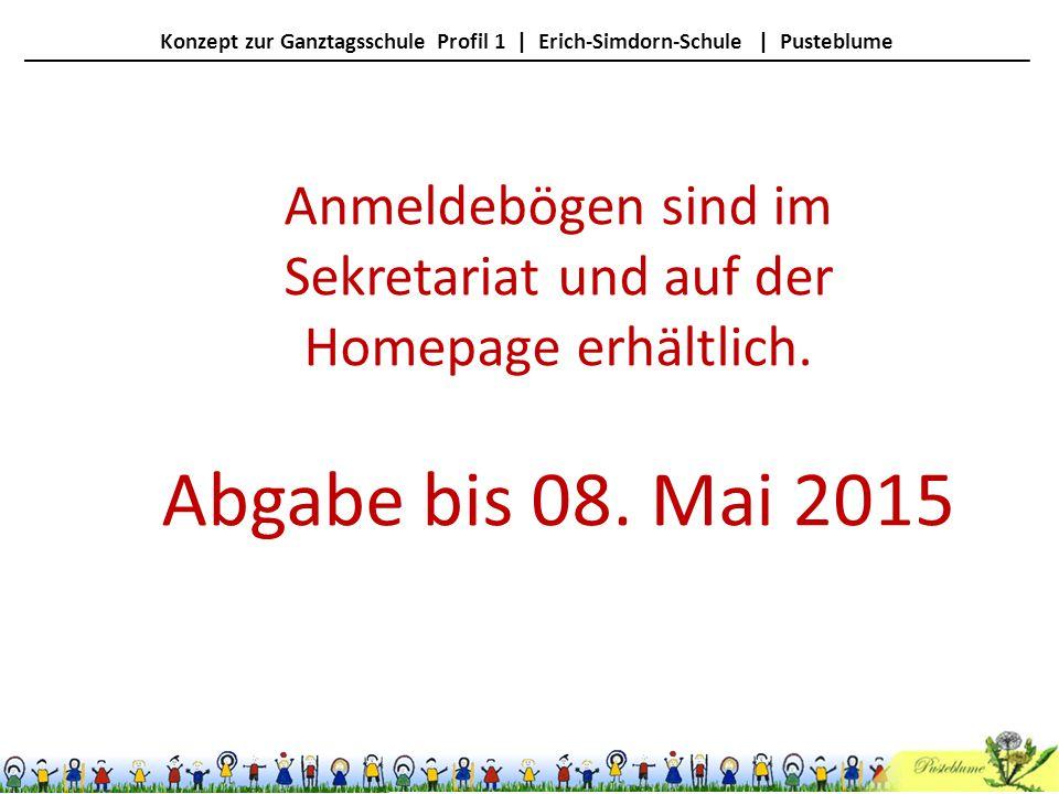Konzept zur Ganztagsschule Profil 1   Erich-Simdorn-Schule   Pusteblume Anmeldebögen sind im Sekretariat und auf der Homepage erhältlich. Abgabe bis 0