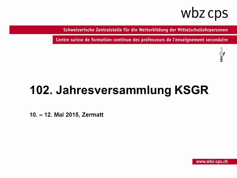 102. Jahresversammlung KSGR 10. – 12. Mai 2015, Zermatt