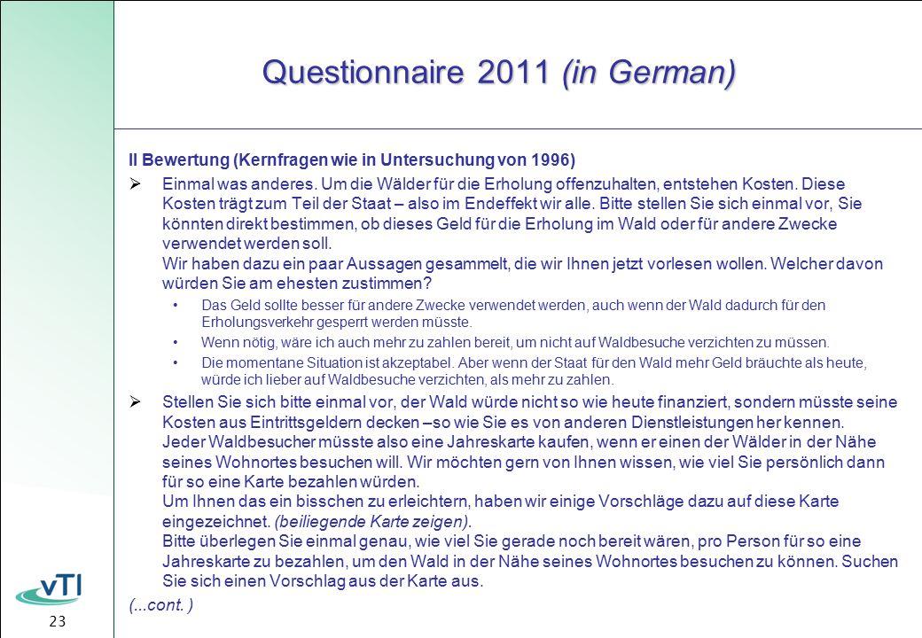23 Questionnaire 2011 (in German) II Bewertung (Kernfragen wie in Untersuchung von 1996)  Einmal was anderes.