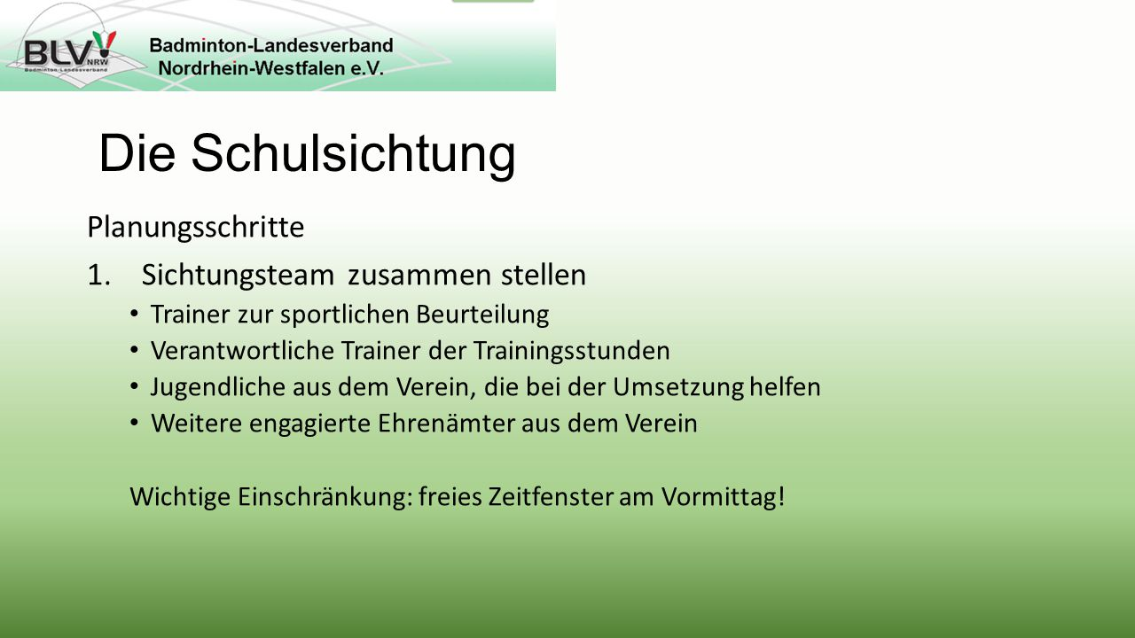 Die Schulsichtung Planungsschritte 1.