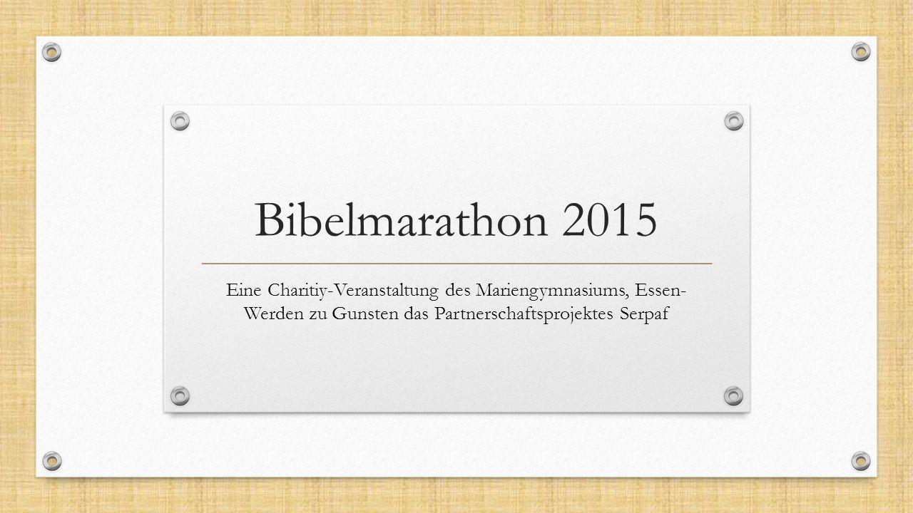 Bibelmarathon 2015 Eine Charitiy-Veranstaltung des Mariengymnasiums, Essen- Werden zu Gunsten das Partnerschaftsprojektes Serpaf