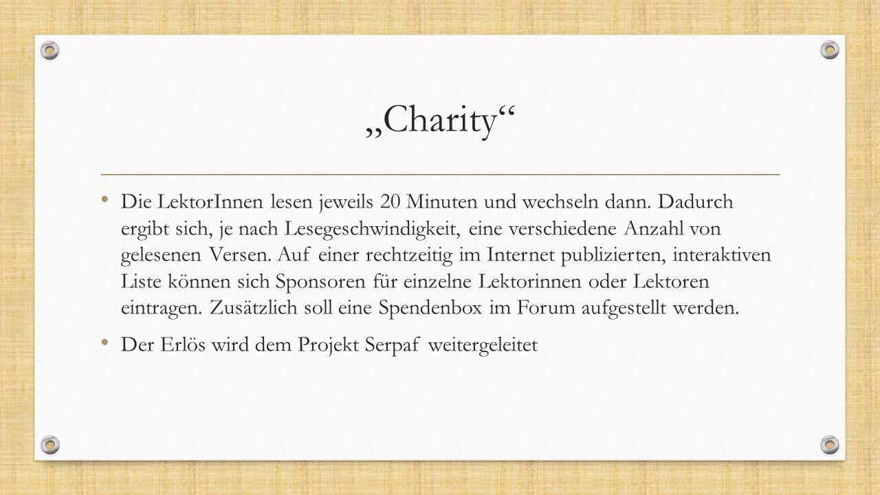 """""""Charity"""" Die LektorInnen lesen jeweils 20 Minuten und wechseln dann. Dadurch ergibt sich, je nach Lesegeschwindigkeit, eine verschiedene Anzahl von g"""