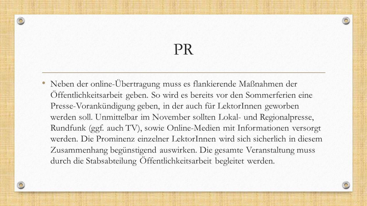 PR Neben der online-Übertragung muss es flankierende Maßnahmen der Öffentlichkeitsarbeit geben. So wird es bereits vor den Sommerferien eine Presse-Vo