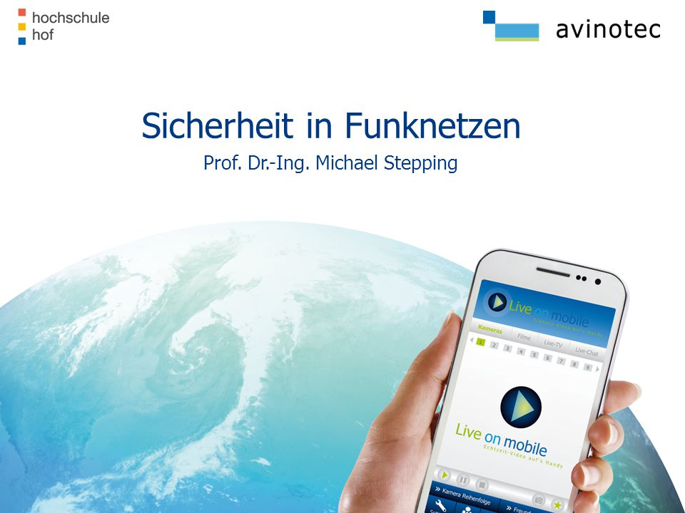 Sicherheit in Funknetzen Prof. Dr.-Ing. Michael Stepping