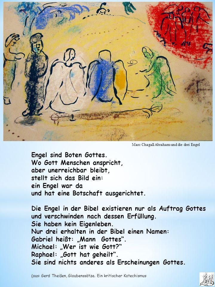 Marc Chagall Abraham und die drei Engel Engel sind Boten Gottes.
