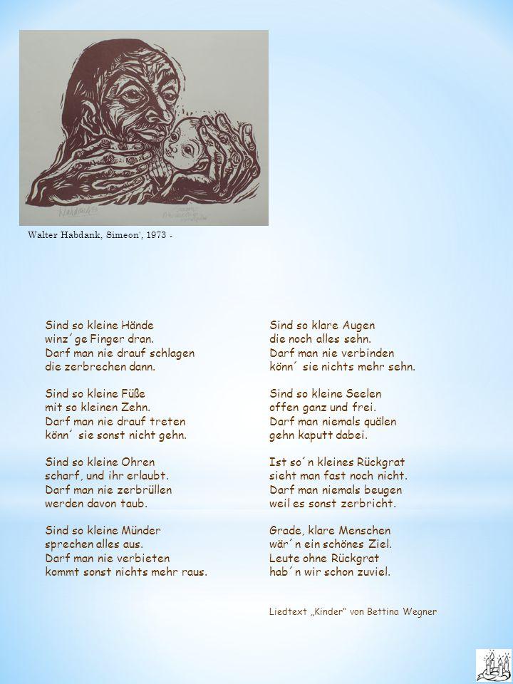 Walter Habdank, Simeon , 1973 - Sind so kleine Hände winz´ge Finger dran.