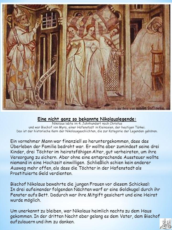 Eine nicht ganz so bekannte Nikolauslegende: Nikolaus lebte im 4.